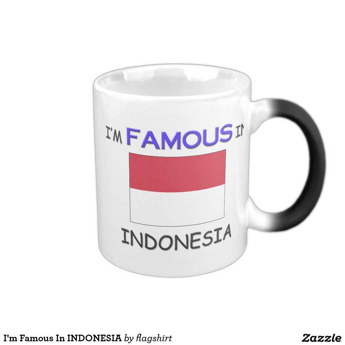 I\'m Famous In INDONESIA 11 Oz Magic Heat Color-Changing Coffee Mug ...