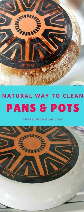 Natural Way To Cnatural Way To Clean Pans And Pots Tired