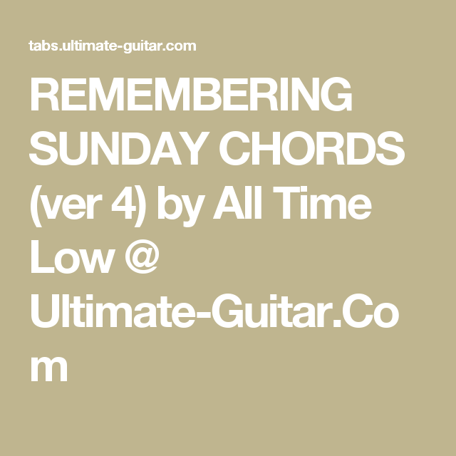 Remembering Sunday Chords Ver 4 By All Time Low Ultimate Guitar