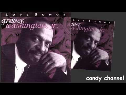 Grover Washington Jr Love Songs Full Album Youtube