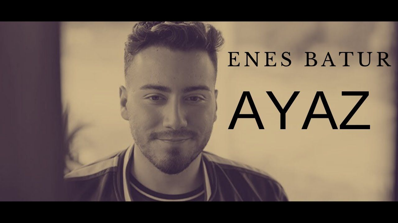 Enes Batur Ayaz Official Audio In 2020 Audio Official Publishing