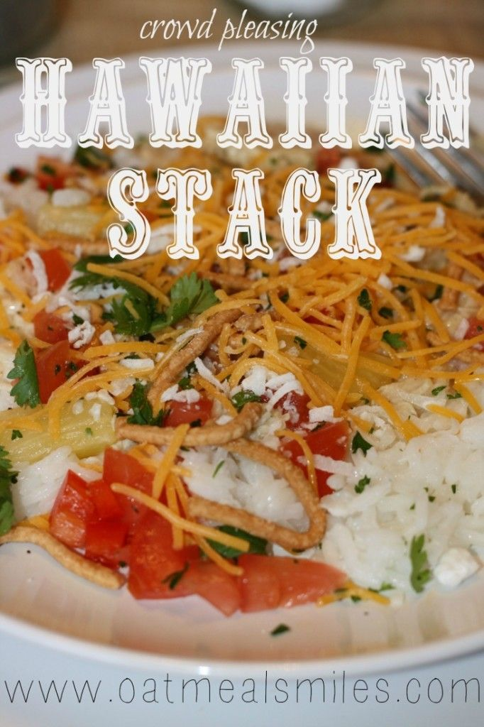 Food Ideas Hawaiian Stack Perfect For Large Groups Easy And Versatile Oatmealsmiles