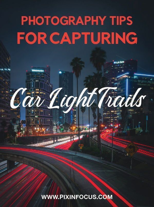 Abstract Photography For Beginners 9 Tips For Capturing: Photography Tips For Capturing Light Trails
