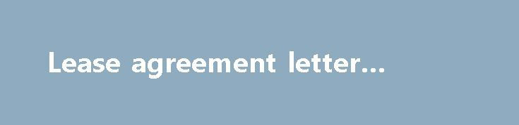 Lease agreement letter #carhire    rentalnef2 lease - rental agreement letters
