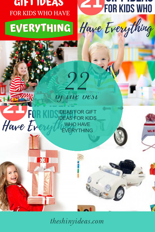 22 Of the Best Ideas for Gift Ideas for Kids who Have Everything #gift #ideas #for #kids #who #have #everything #giftsforkids #giftideasforkidswhohaveeverything