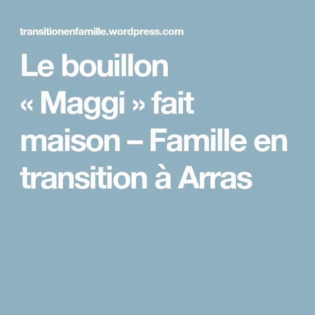 Le bouillon «Maggi» fait maison – Famille en transition à Arras