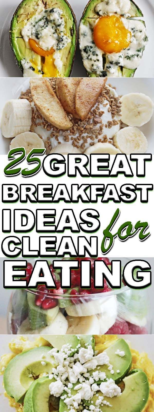 25 Great Breakfast Ideas for Clean Eating | #cleaneating #eatclean #breakfast #healthy #healthybreak...
