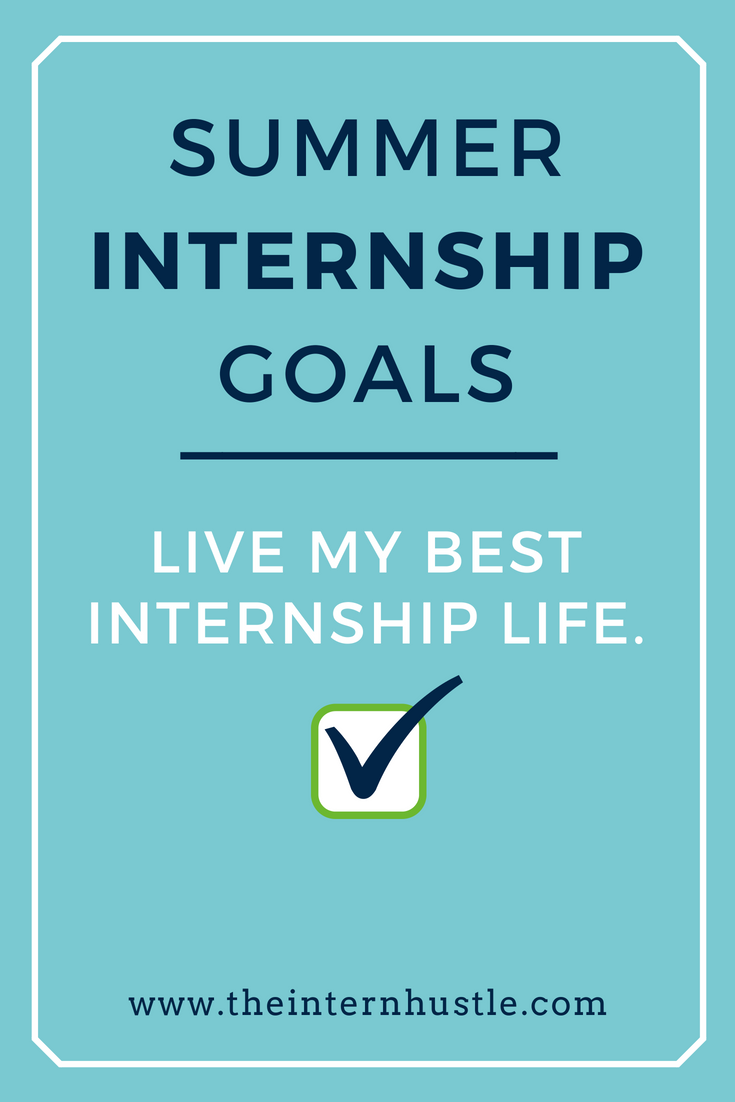 Internship Goals Before During And After Internship Summer Internship Goals