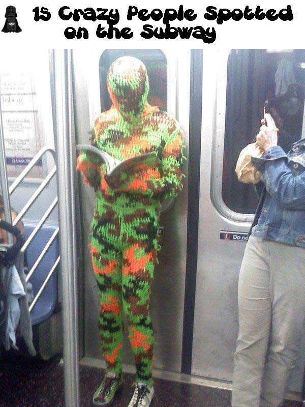 15 Crazy People Spotted on the Subway