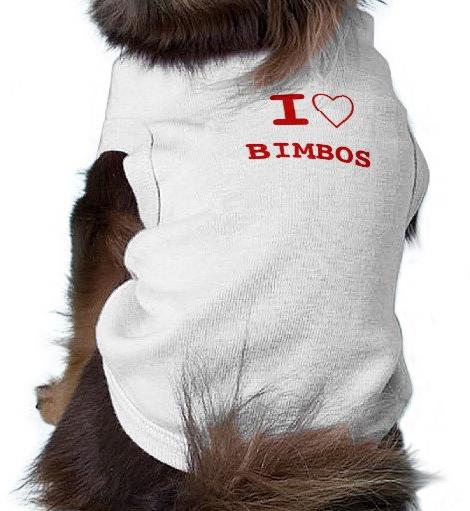 #Zazzle                   #love                     #BIMBOS #heart #(love) #Clothing                    BIMBOS I heart (love) Pet Clothing                                            http://www.seapai.com/product.aspx?PID=1143010
