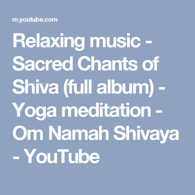 Relaxing music - Sacred Chants of Shiva (full album) - Yoga