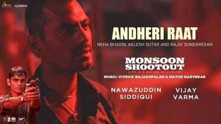 Andheri Raat Lyrics By Neha Bhasin From Upcoming Bollywood Movie Monsoon Shootout The Song Sung By Neha Bhasin Aklesh Sutar Songs Mp3 Song Download Lyrics
