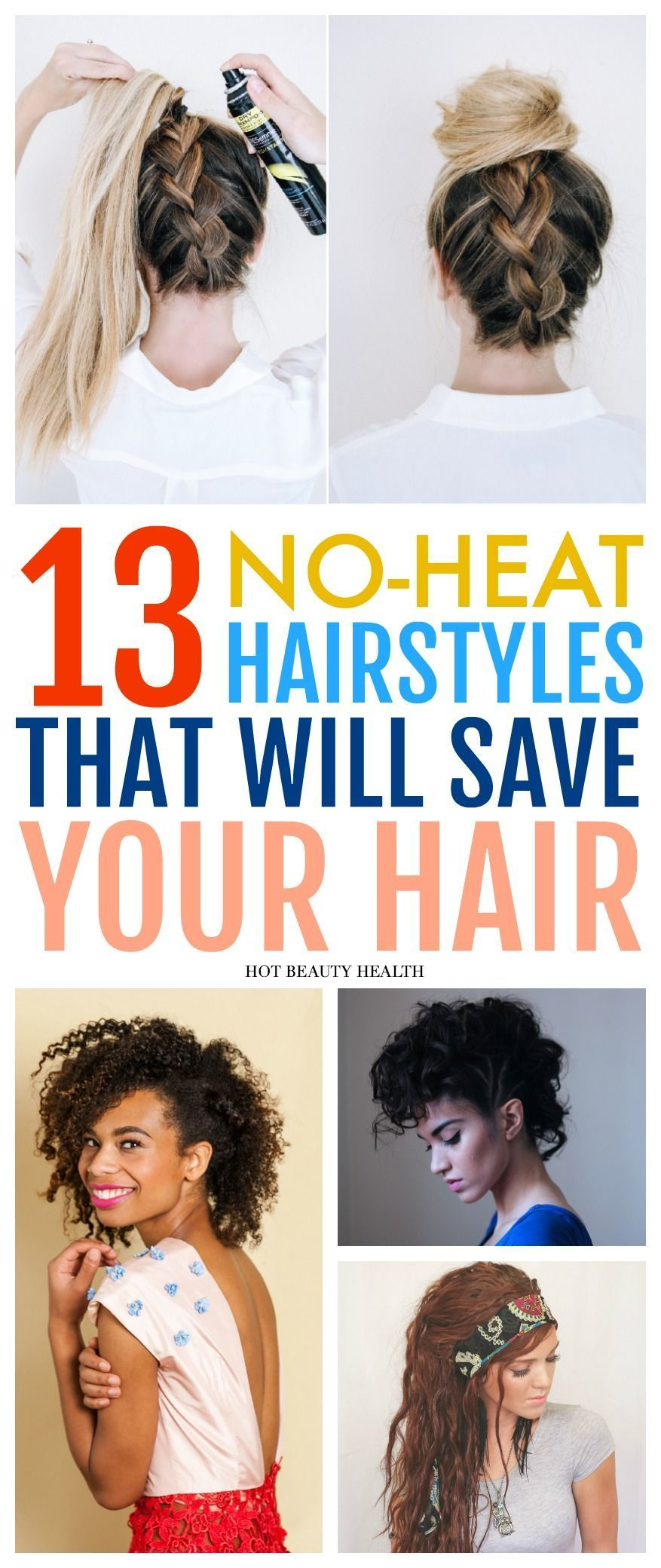easy no heat hairstyles that will save your hair this spring and
