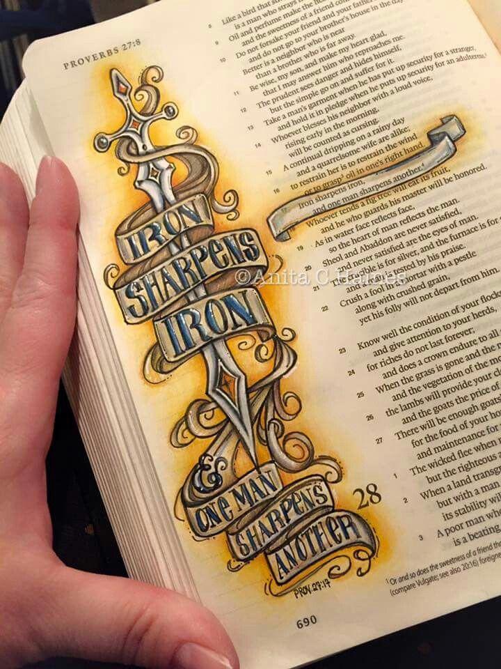 Iron Sharpens Iron And One Man Sharpens Another Proverbs 27 17 Bible Art Bible Doodling Scripture Journaling