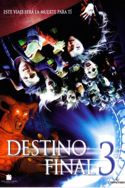 Destino Final 3 2006 Destino Final 3 Destino Personajes De Terror