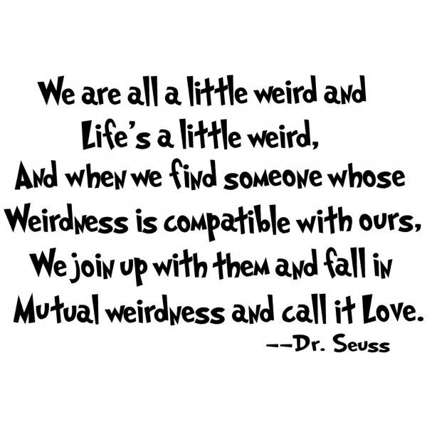 Dr Seuss Quote Hope My Sisters See Thisthey About Died Awesome Dr Seuss Quotes Love