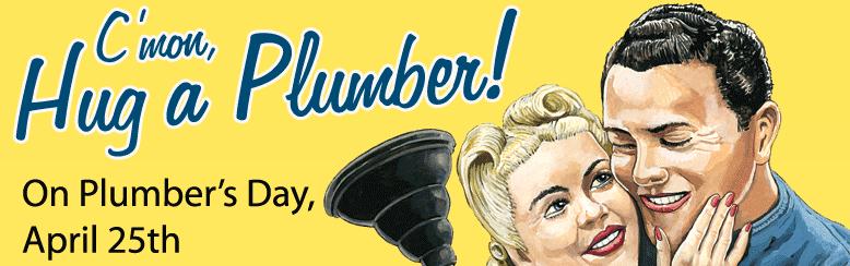 Plumbers Day Kirt Pinterest Hug Plumbing And April 25