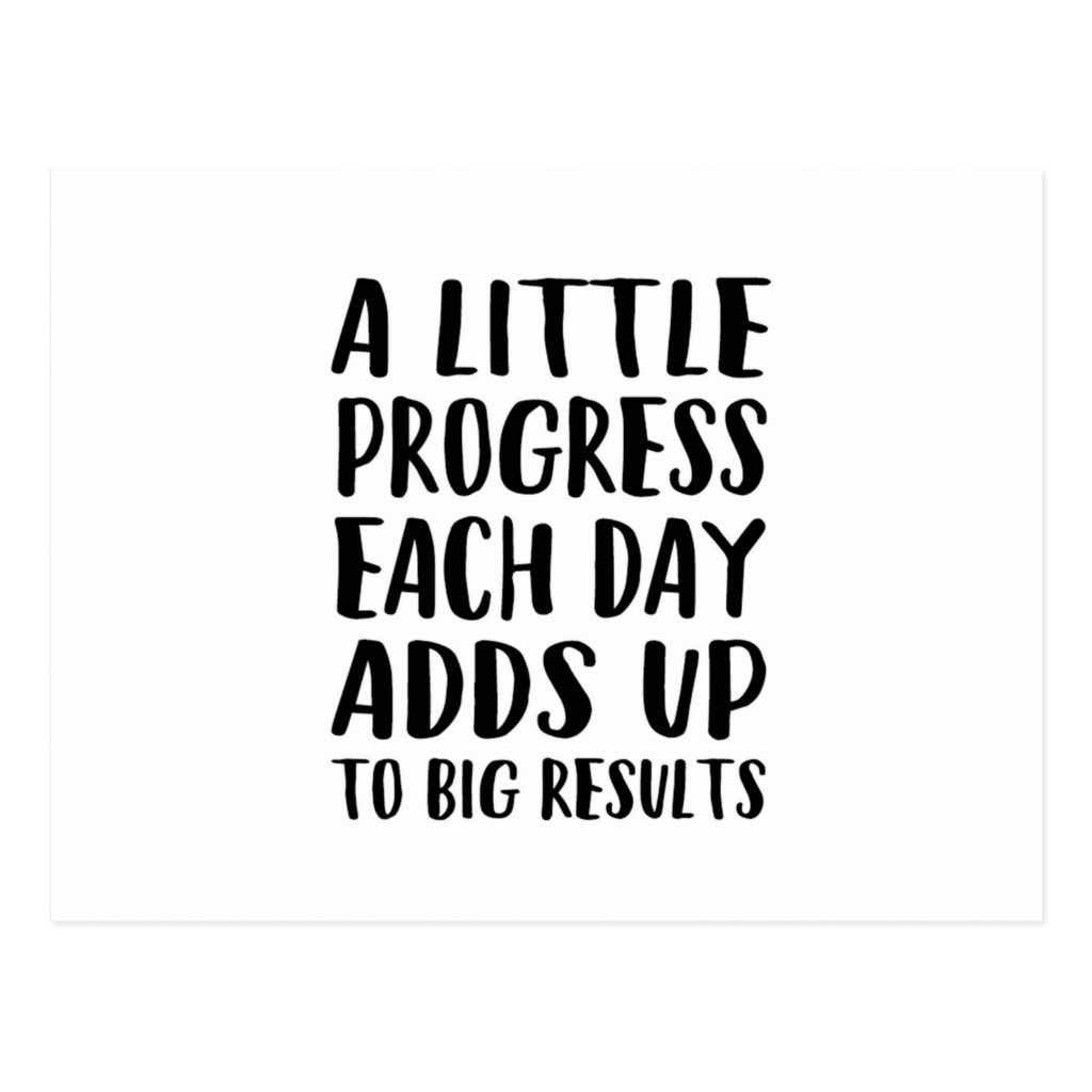 A Little Progress Each Day Adds Up To Big Results Postcard