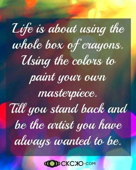 Life Is Full Of Colors New Years Quotes Life Quotes Quotes