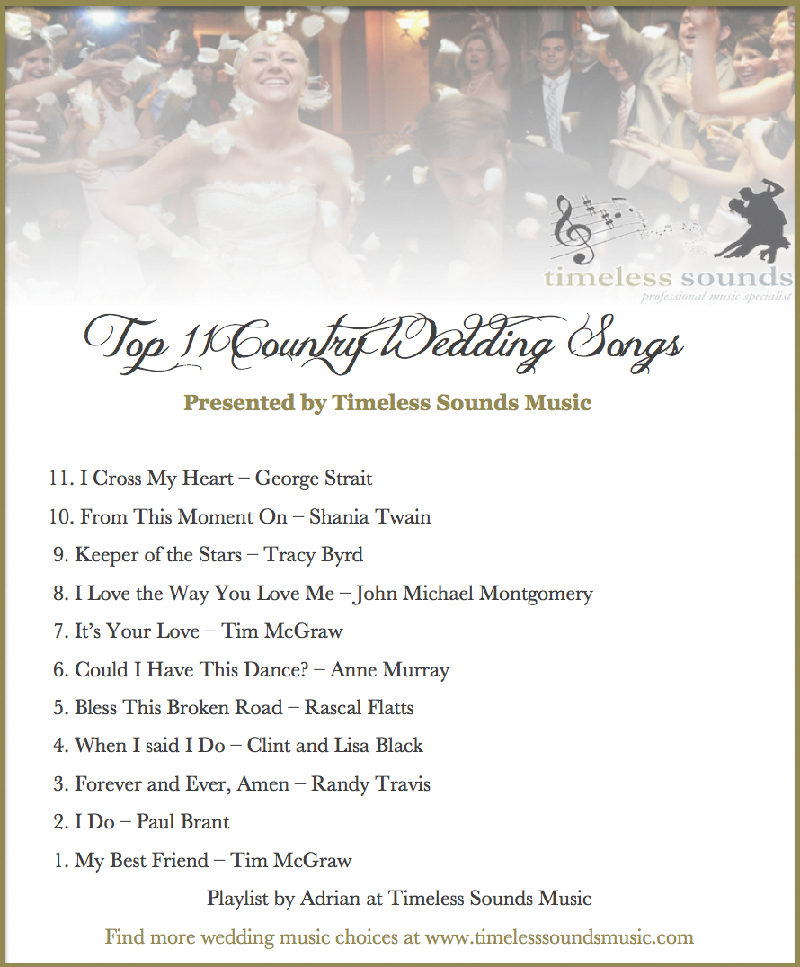 Timeless Sounds Music Top 11 Country Wedding Songs Countryweddings Country Wedding Songs Wedding Songs Wedding Ceremony Songs
