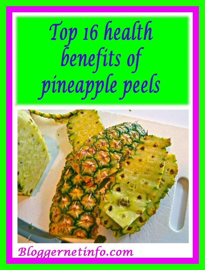 Top 16 Health Benefits Of Pineapple Skin Pineapple Health Benefits Pineapple Benefits Health