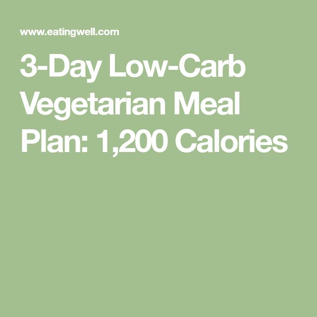 3-Day Low-Carb Vegetarian Meal Plan: 1,200 Calories ...