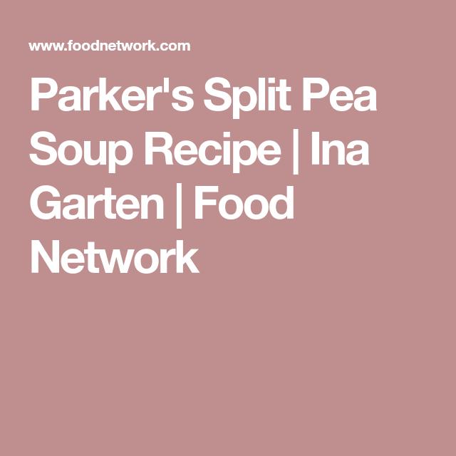 parkers split pea soup split pea soup recipebarefoot contessachocolate cake recipesfood networkbar
