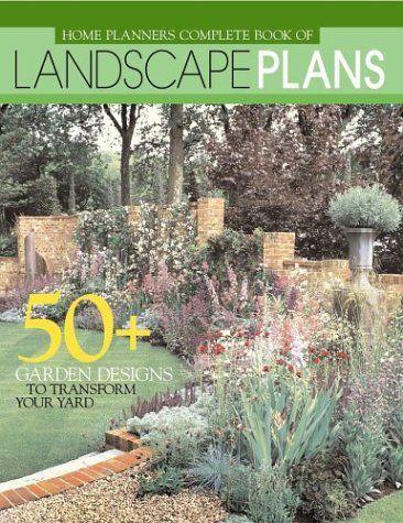 Home Planners Complete Book Of Landscape Plans 50 Garde Https Www Amazon Com Dp 193113121x Ref Cm Sw R Pi Landscape Plans Garden Design Landscape Design