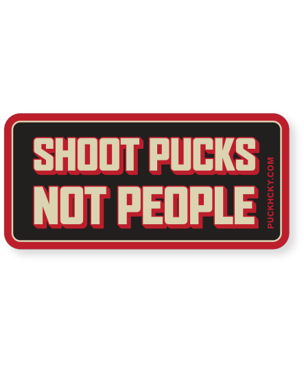 Shoot Pucks Not People Bold Hockey Sticker Pucks Hockey Puck