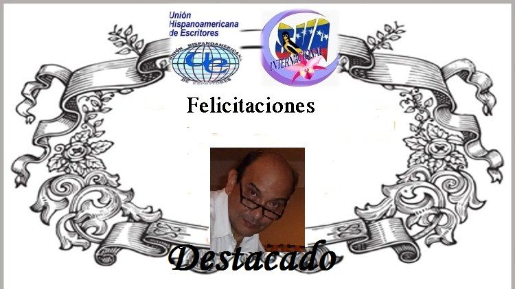 """Poema destacado por moderador de Unión Hispanoamericana de Escritores-UHE-POR MI POEMA """"RETRASO"""""""