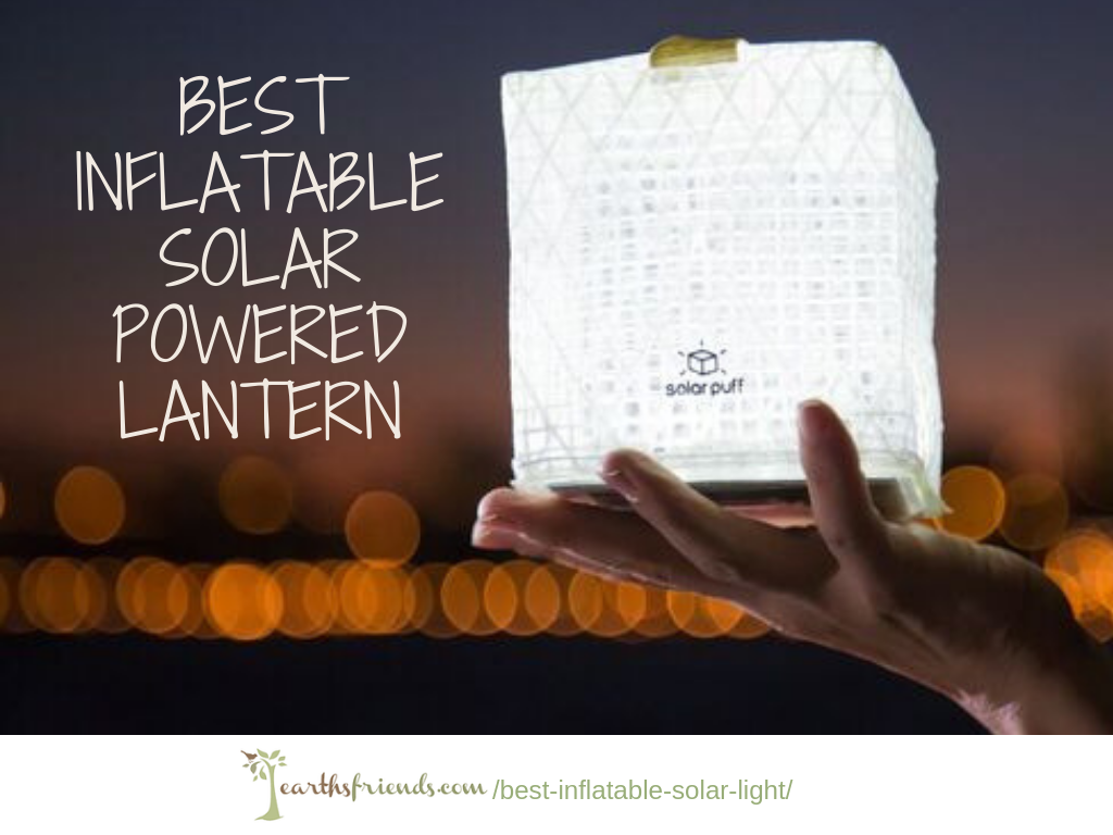 Best Inflatable Solar Light Luminaid Vs Luci Vs Solarpuff Earth S Friends Solar Lights Solar Lights Diy Solar Powered Lights
