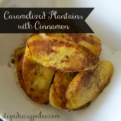 Caramelized Plantains with Cinnamon #paleo