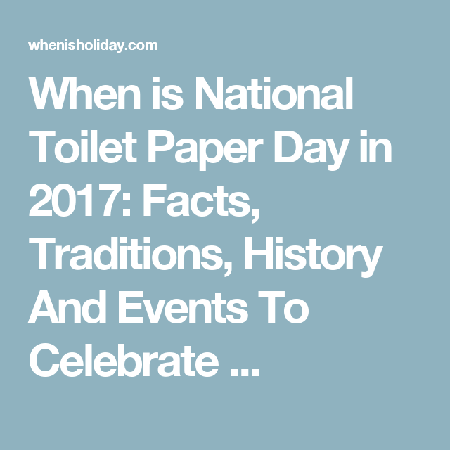 When is National Toilet Paper Day in 2017: Facts, Traditions ...