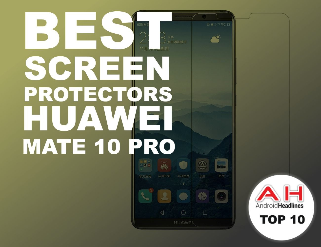 Best Screen Protectors For Huawei Mate 10 Pro February 2018 Best Screen Protector Huawei Mate How To Look Better
