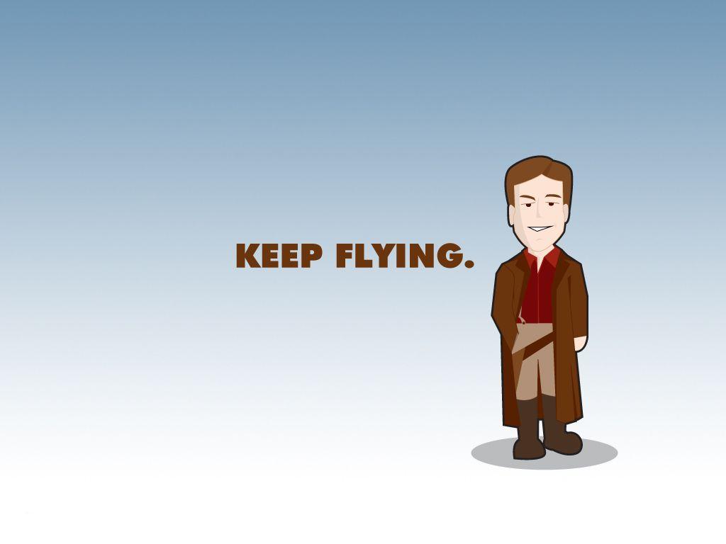 """Keep flying."" Mal ~ Firefly/Serenity"