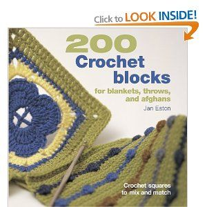 200 Crochet Blocks for Blankets, Throws, and Afghans: Crochet Squares to Mix and Match: Amazon.ca: Jan Eaton: Books
