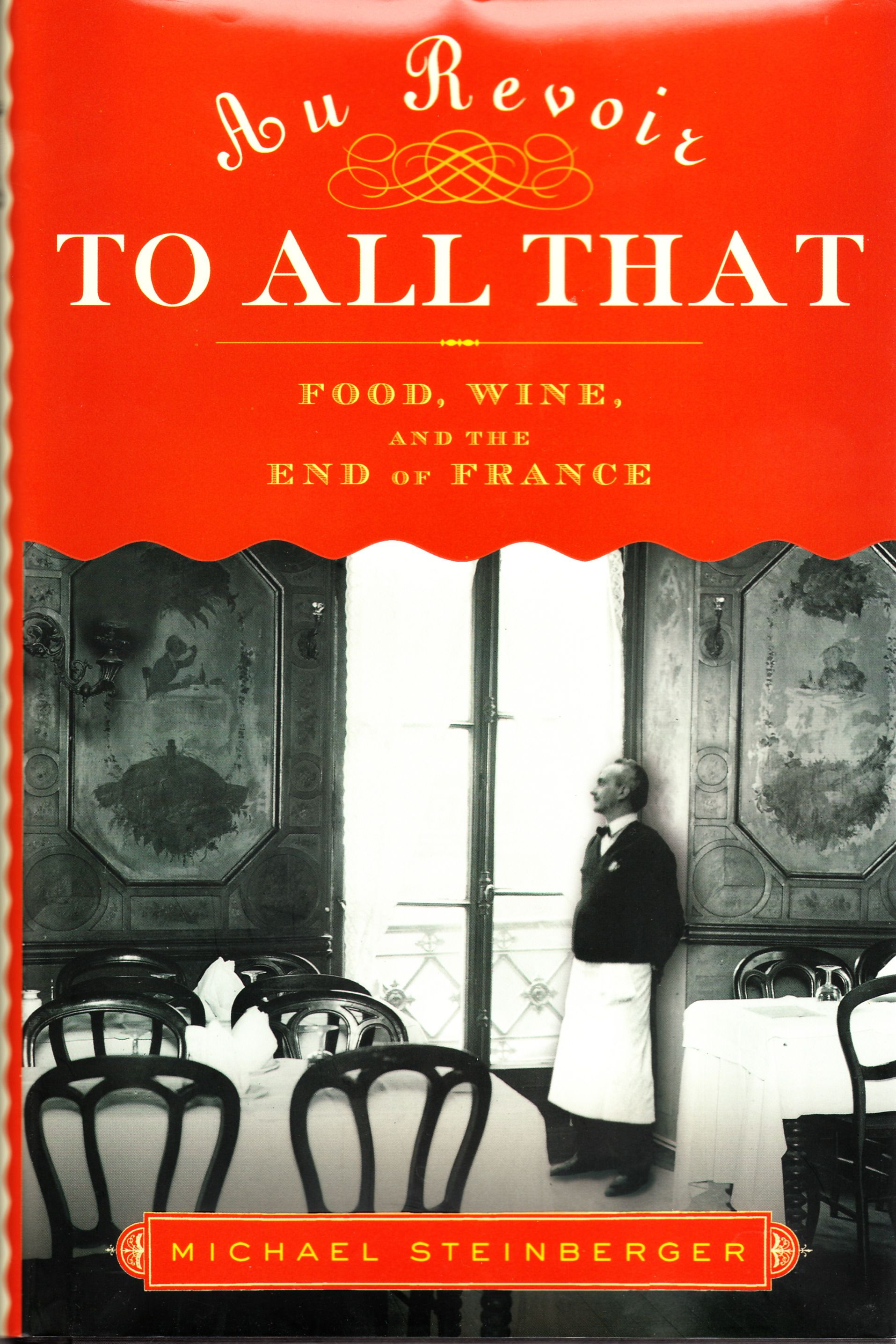 Food Wine And The End Of France This Is A Fascinating And Knowledgable Valedictory To The Greatest Food And Wine Culture Th Wine Culture Wine Recipes Greatful