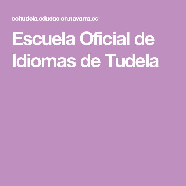 Escuela Oficial De Idiomas De Tudela Escuela Idiomas Escuela Oficial De Idiomas Escuela De Idiomas