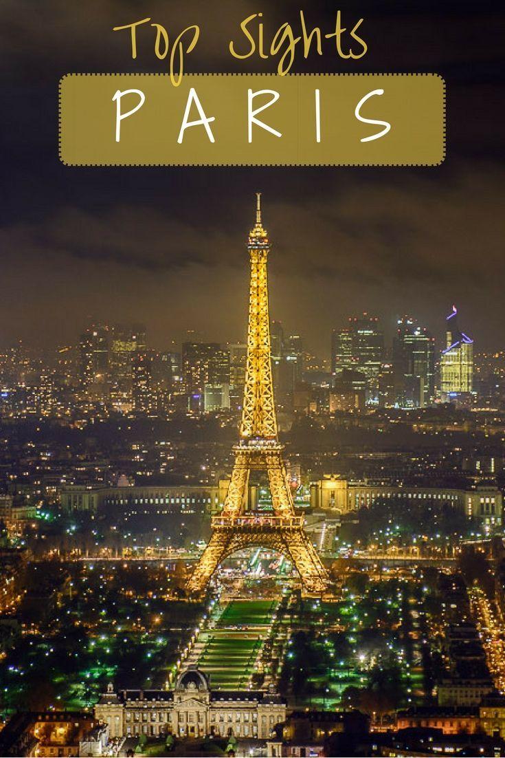 best sights paris sightseeing guide paris france pinterest