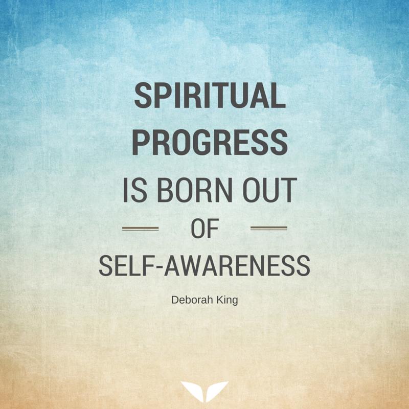spiritual progress is born out of self awareness self love self