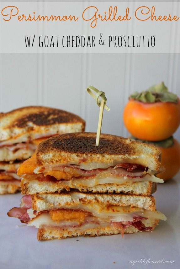 Persimmon Grilled Cheese with Goat Cheddar and Proscuitto