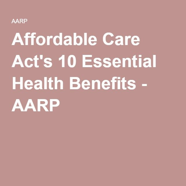 Affordable Care Act's 10 Essential Health Benefits - AARP