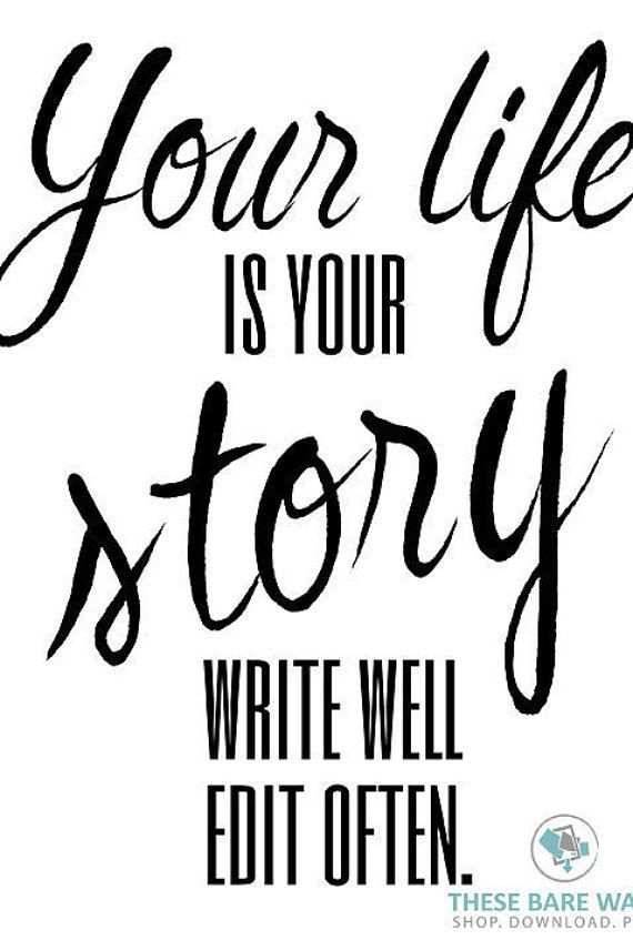 Printable Wall Art, Your life is your story write well edit often, life quote, Size 8x10, Your Life