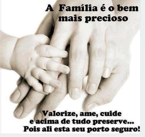 A Família é O Bem Mais Precioso General Quotes I Love You Y