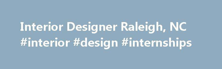 Interior Designer Raleigh NC Design Internships