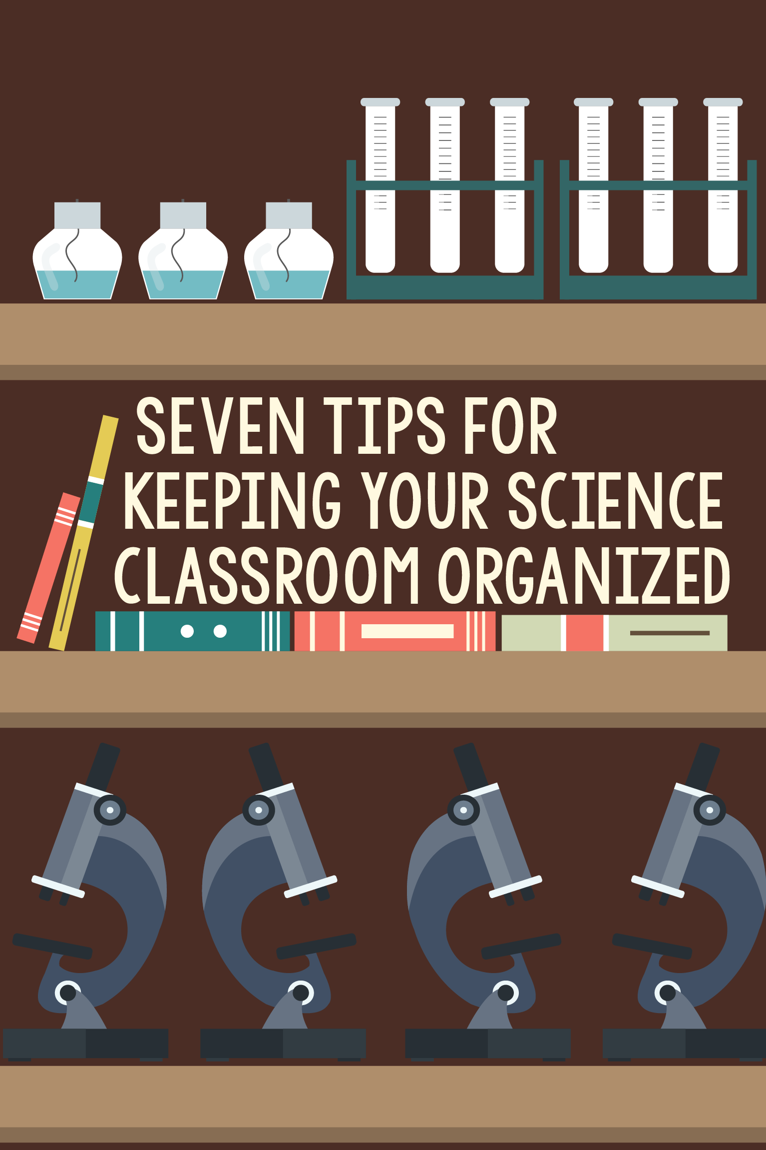 Seven Tips For Keeping Your Science Classroom Organized