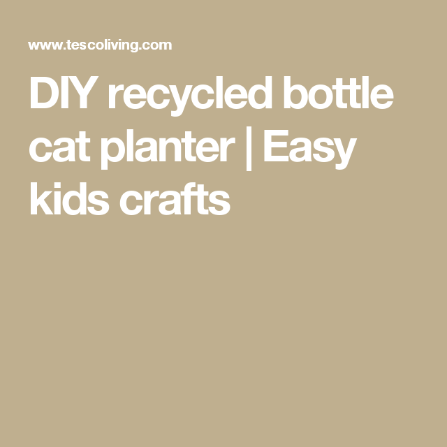 DIY recycled bottle cat planter | Easy kids crafts