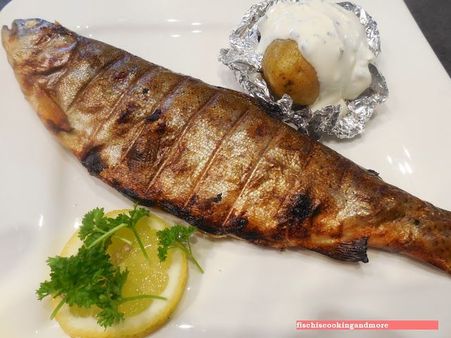 fischi`s cooking and more....: forelle vom grill
