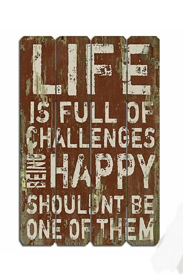 La vida está llena de retos, ser feliz no debería ser uno de ellos