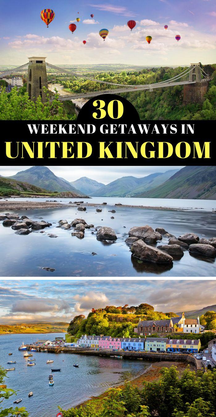 Best UK Weekend Getaways - 30 UK Weekend Trip Ideas
